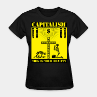 T-shirt féminin ♀ Capitalism™ this is your reality
