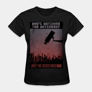 T-shirt féminin Who's watching the watchers? Join the resistance