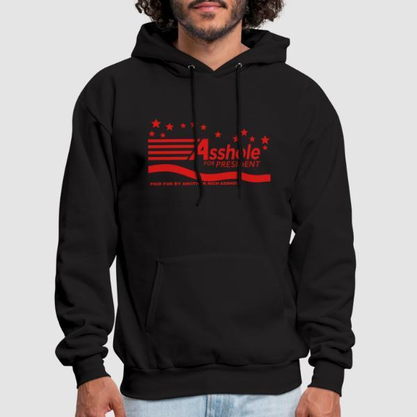 Asshole for president - paid for by another rich asshole - Sweat à capuche (Hoodie) humour engagé