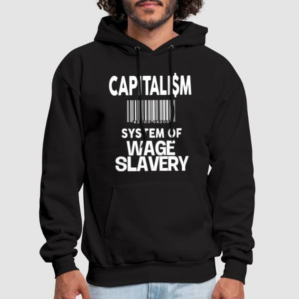 Capitalism: system of wage slavery - Sweat à capuche (Hoodie) Militant