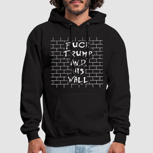 Fuck Trump and his wall - Sweat à capuche (Hoodie) Militant
