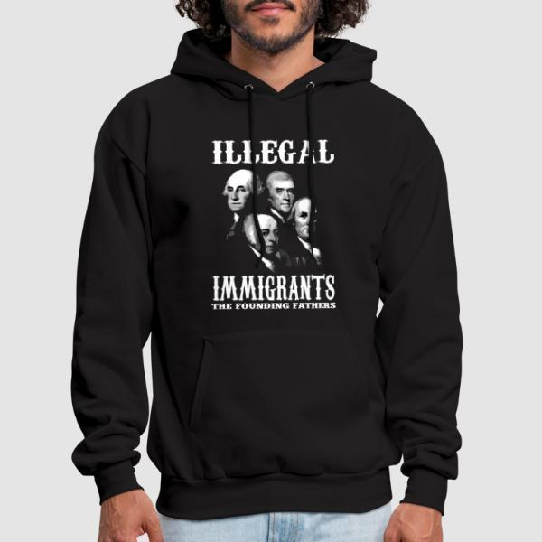 Illegal immigrants: the founding fathers - Sweat à capuche (Hoodie) humour engagé