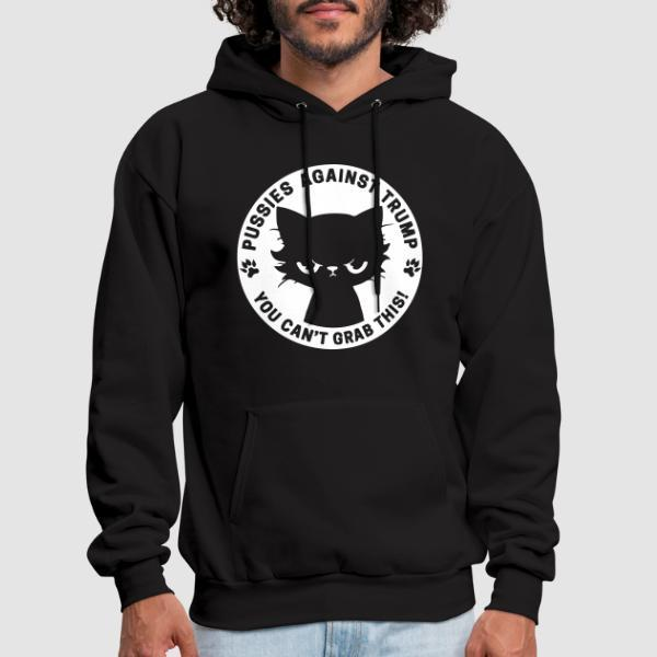 Pussies against trump - you can't grab this! - Sweat à capuche (Hoodie) Militant