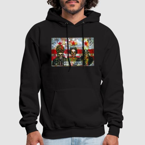 System works because you work - Sweat à capuche (Hoodie) Militant