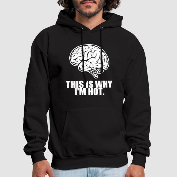 This is why i'm hot. - Sweat à capuche (Hoodie) Féministe