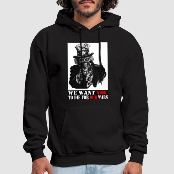 We want you to die for our wars - Sweat à capuche (Hoodie) anti-guerre