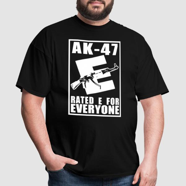 AK-47 - Rated E for Everyone - T-shirt humour engagé