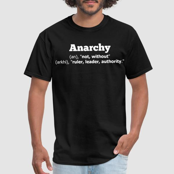 Anarchy definition: without ruler, leader, authority - T-shirt Militant