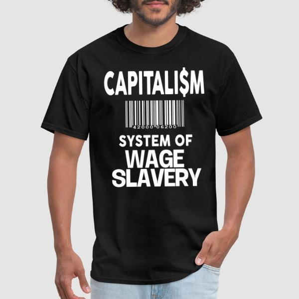Capitalism: system of wage slavery - T-shirt Militant