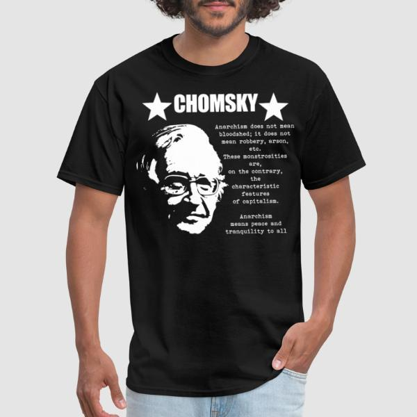 Chomsky - Anarchism means peace and tranquility to all - T-shirt Militant
