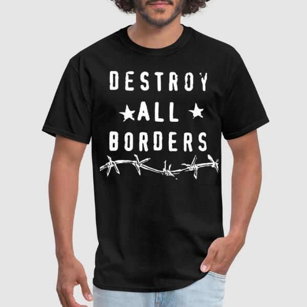 Destroy all borders - T-shirt Militant