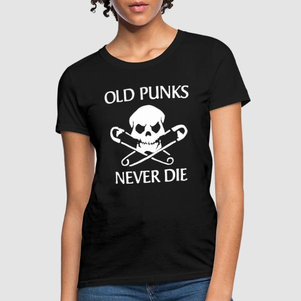 Old punks never die  - T-shirt féminin Punk