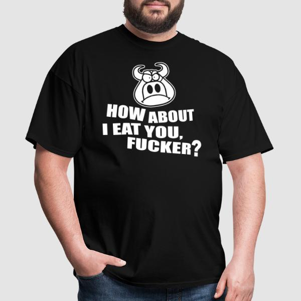 How about i eat you, fucker? - T-shirt véganes et libération animale
