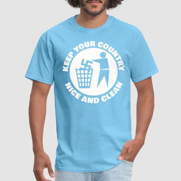 Keep your country nice and clean - T-shirt Anti-Fasciste
