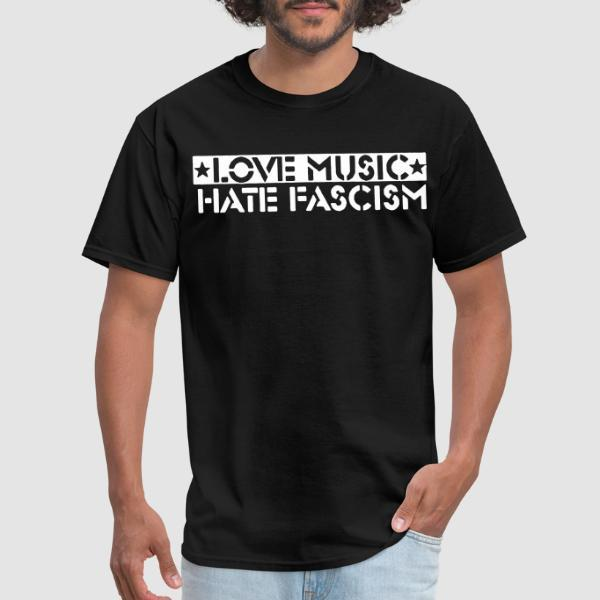 love music hate fascism - T-shirt Anti-Fasciste