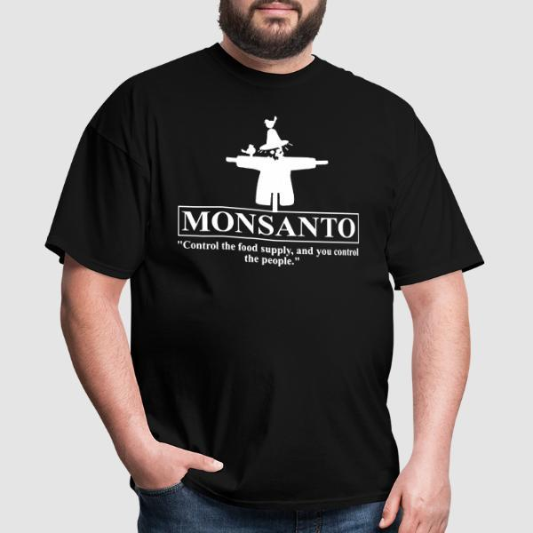"""Monsanto """"Control the food supply, and you control the people"""" - T-shirt Environnementaliste"""
