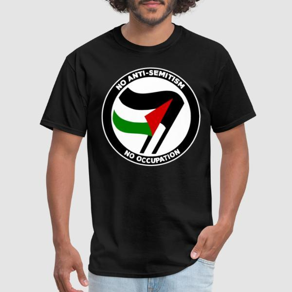 No anti-semitism no occupation - T-shirt anti-guerre