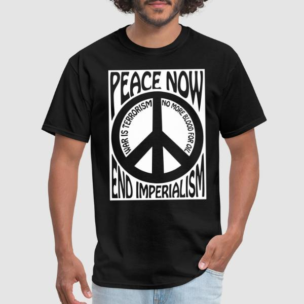 Peace now end imperialism - war is terrorism, no more blood for oil - T-shirt anti-guerre