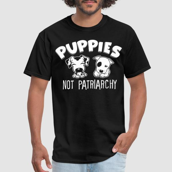 Puppies not patriarchy - T-shirt Féministe
