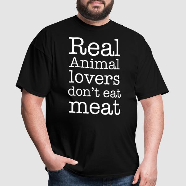 Real animal lovers don't eat meat - T-shirt véganes et libération animale