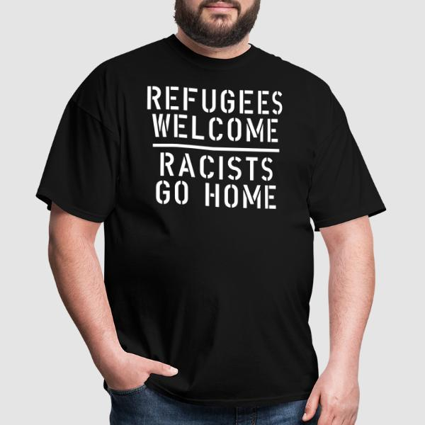 Refugees welcome - racists go home - T-shirt Anti-Fasciste