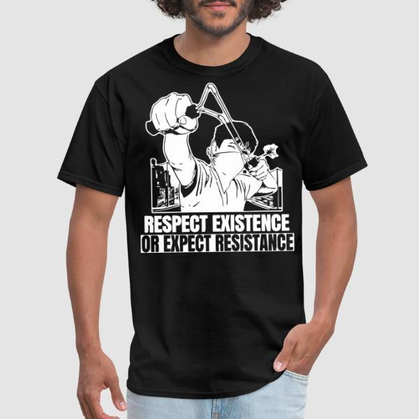 Respect existence or expect resistance - T-shirt Militant