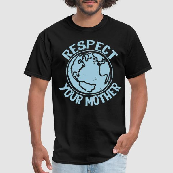 Respect your mother - T-shirt Environnementaliste