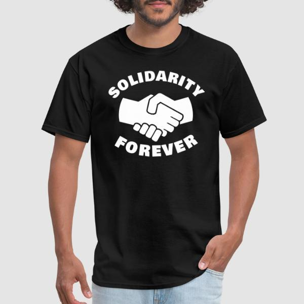 Solidarity forever - T-shirt Working Class