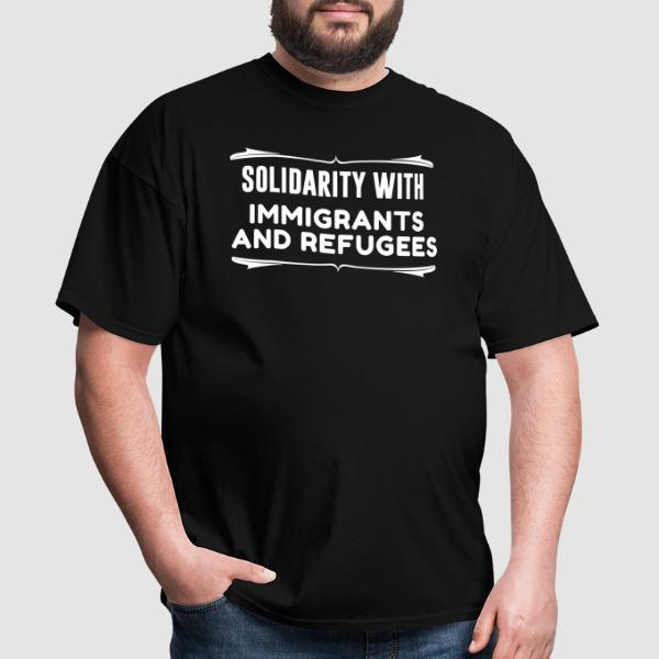 Solidarity with immigrants and refugees  - T-shirt Anti-Fasciste