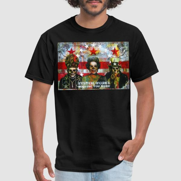 System works because you work - T-shirt Militant