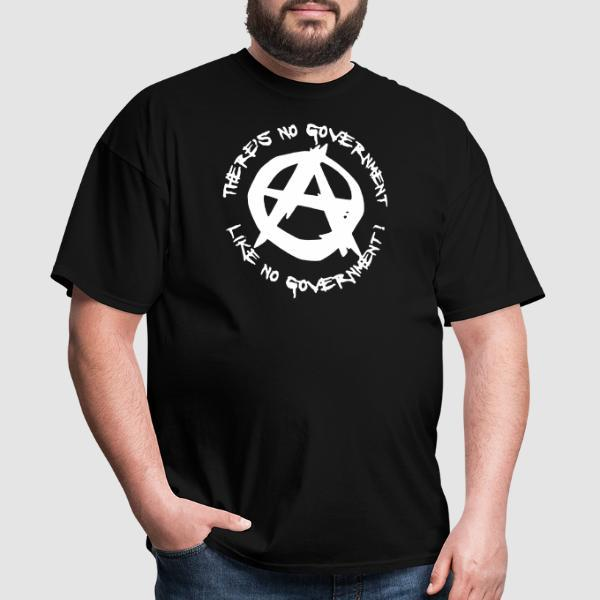 There's no government like no government! - T-shirt Militant