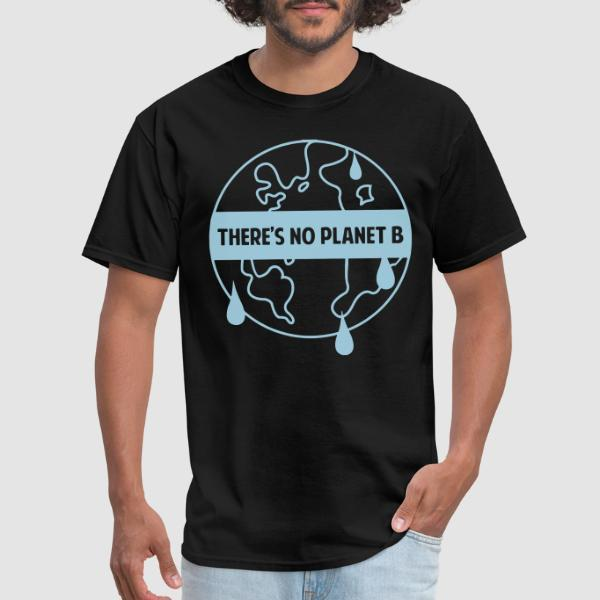 There's no planet B - T-shirt Environnementaliste