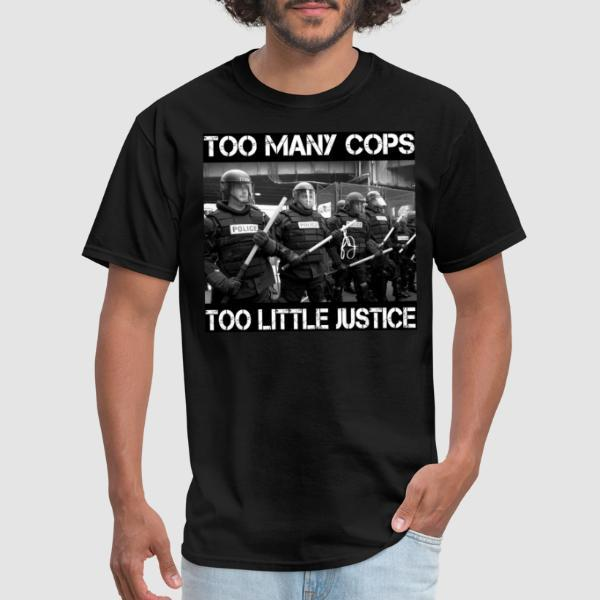 Too many cops too little justice - T-shirt ACAB anti-violence-policiere