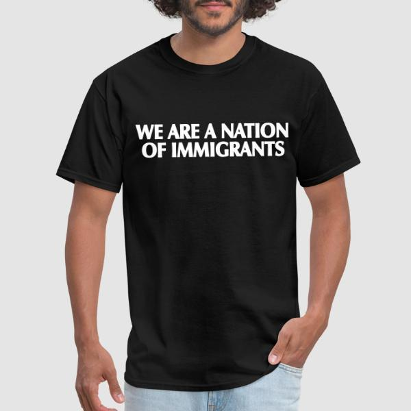 We are a nation of immigrants - T-shirt Anti-Fasciste