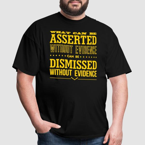 What can be asserted without evidence can be dismissed without evidence - T-shirt Athé