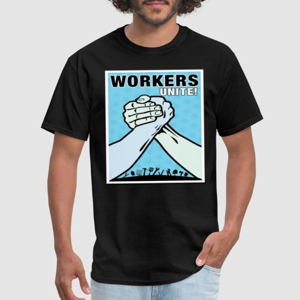 Workers unite! - T-shirt Working Class