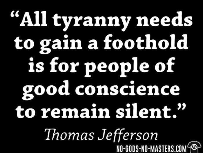 """""""All tyranny needs to gain a foothold is for people of good conscience to remain silent."""" (Thomas Jefferson) - T-shirt Militant"""