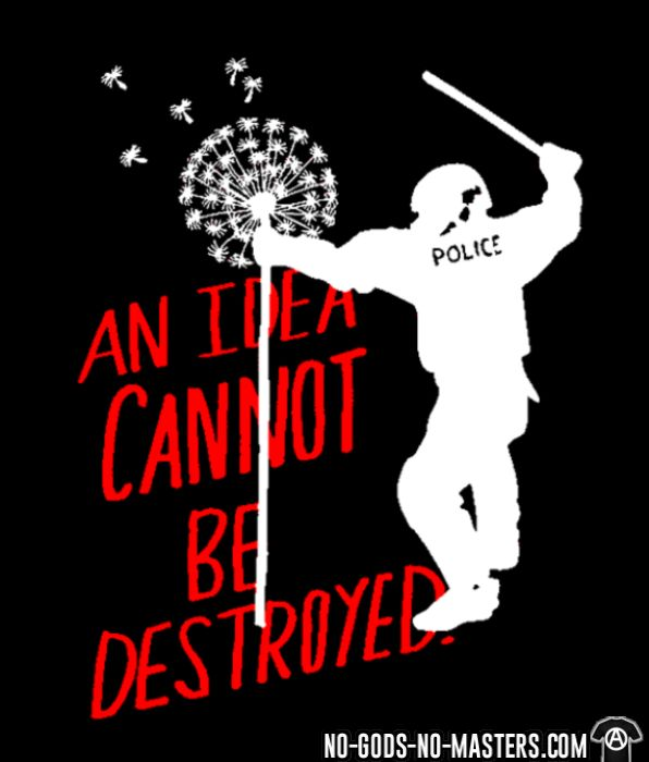 An idea cannot be destroyed - T-shirt ACAB anti-violence-policiere