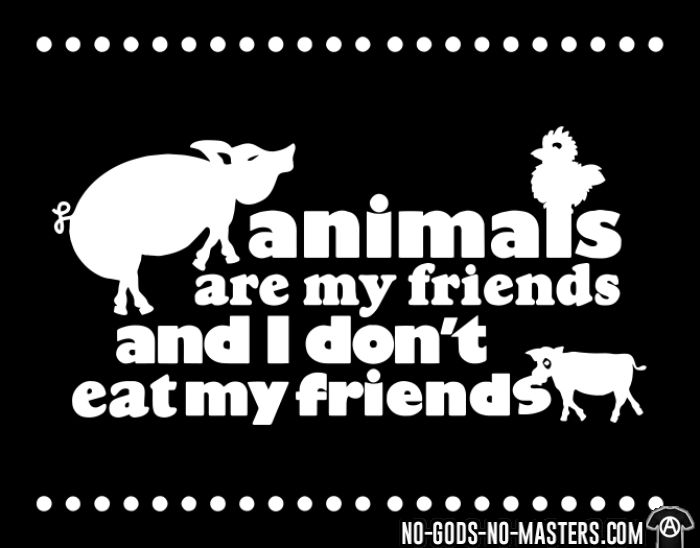 Animals are my friends and I don't eat my friends - T-shirt véganes et libération animale