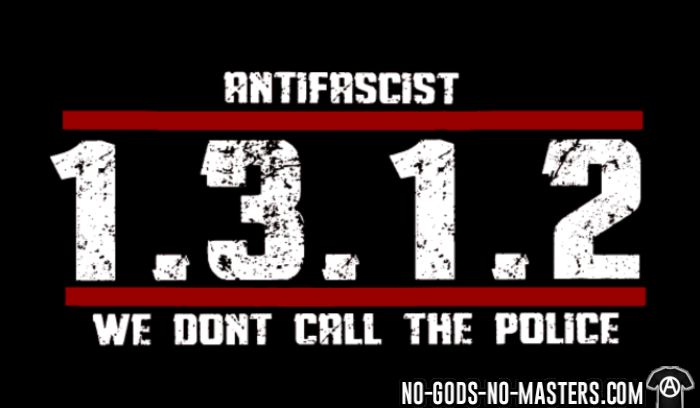 Antifascist 1312 We don't call the police - T-shirt Anti-Fasciste