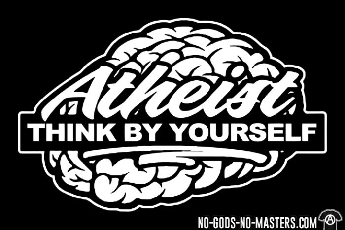 Atheist think by yourself - T-shirt Athé