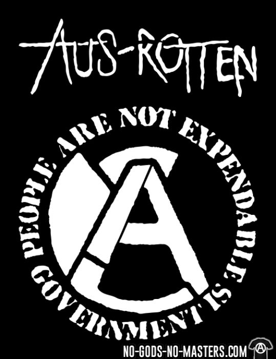 Aus-Rotten - People are not expendable, governement is - T-shirt Band Merch