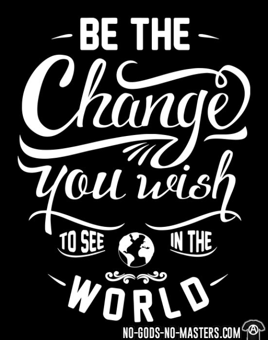 Be the change you wish to see in the world - Chandails à manches longues Militant