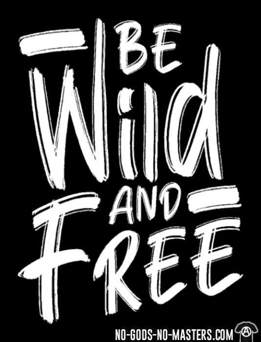 Be wild and free - Chandails à manches longues Militant