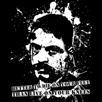 Better to die on your feet than live on your knees (Emiliano Zapata) - T-shirt Zapatiste