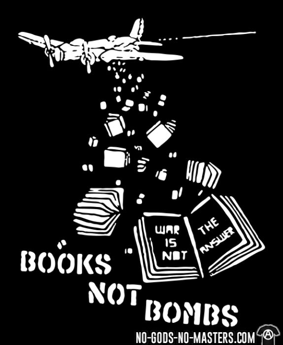 Books not bombs, war is not the answer - T-shirt anti-guerre