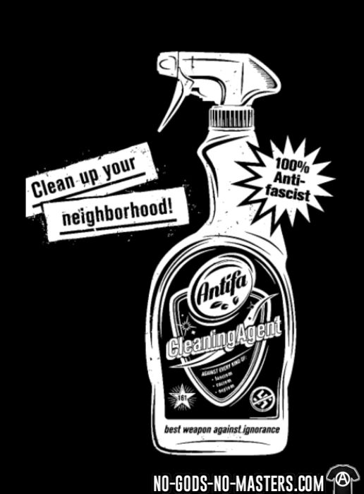 Clean up your neighborhood! Antifa cleaning agent 100% anti-fascist - T-shirt Anti-Fasciste