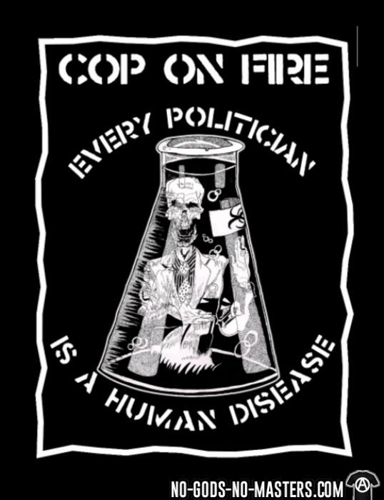 Cop on fire - Every politician is a human disease - T-shirt Band Merch