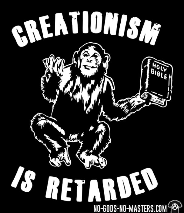 Creationism is retarded - T-shirt Athé