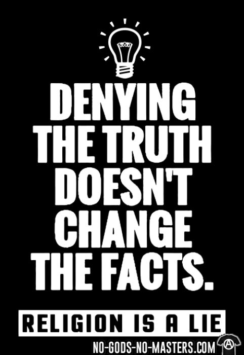 Denying the truth doesn't change the facts - T-shirt Athé